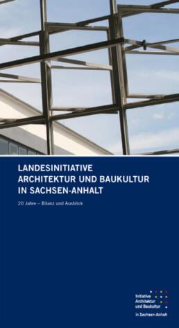 Dokumentation Landesinitiative Architektur und Baukultur in Sachsen-Anhalt