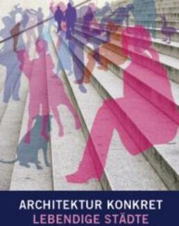 3. mitteldeutscher Architektentag - Architektur konkret: Lebendige Städte