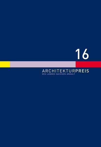 Architekturpreis 2016 des Landes Sachsen-Anhalt