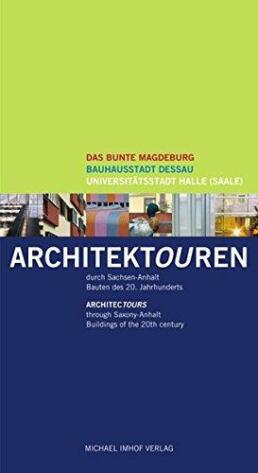 Architektouren duch Sachsen-Anhalt: Bauten des 20. Jahrhunderts