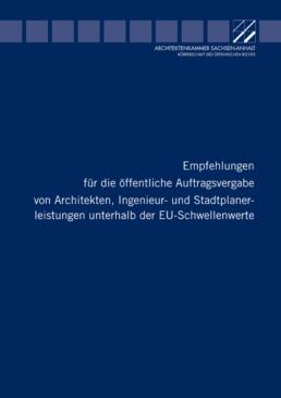 Empfehlungen für die öffentliche Auftragsvergabe von Architekten, Ingenieur- und Stadtplanerleistungen unterhalb der EU-Schwellenwerte